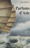 René Leroux - Parfums d'Asie.