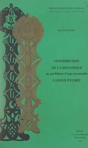 René Letouzey et Madeleine Benoit-Guyot - Contribution de la botanique au problème d'une éventuelle langue pygmée.
