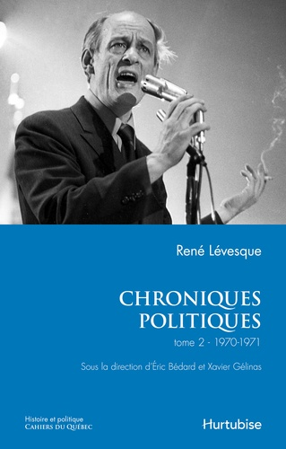 Chroniques politiques  Chroniques politiques de René Lévesque T2 - 1970-1971