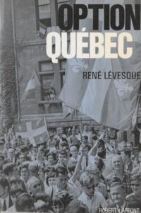 René Lévesque - Option Québec.