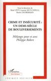 René Lévy et Laurent Mucchielli - Crime et insécurité : un demi-siècle de bouleversements - Mélanges pour et avec Philippe Robert.