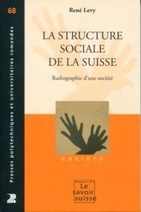 René Levy - La structure sociale de la Suisse - Radiographie d'une société.