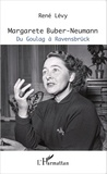 René Lévy - Margarete Buber-Neumann - Du Goulag à Ravensbrück.