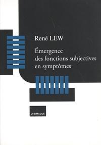 René Lew - Emergence des fonctions subjectives en symptômes.