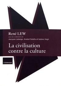 René Lew - La civilisation contre la culture.