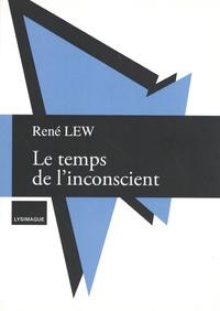 René Lew - Le temps de l'inconscient.
