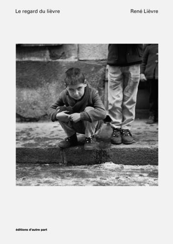 René Lièvre et Elisa Shua Dusapin - Le regard du lièvre - 139 photographies en duplex.