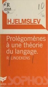René Lindekens et Christian de Rabaudy - Hjelmslev - Prolégomènes à une théorie du langage.