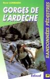 René Lombardi - Randonnées pédestres dans les gorges de l'Ardèche - Les gorges de l'Ardèche, le plateau des Gras, le bois de Ronze... etc..