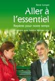 René Longet - Aller à l'essentiel - Repères pour notre temps.