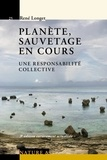 René Longet - La planète, sauvetage en cours.