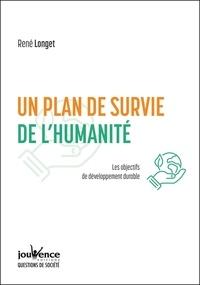 René Longet - Un plan de survie de l'humanité - Les objectifs de développement durable.