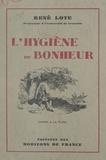 René Lote - L'hygiène du bonheur.