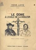 René Lote et Arcadi Akzinoff - Le génie à l'école de la douleur.