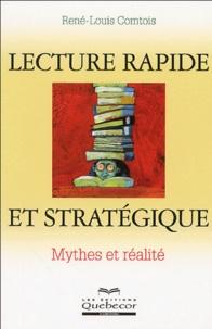 René-Louis Comtois - Lecture rapide et stratégique - Mythes et réalité.
