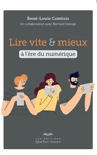 René-Louis Comtois - Lire vite & mieux à l'ère du numérique.