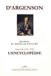 Histoiresdenlire.be Journal du règne de Louis XV - Tome 8, L'Encyclopédie (1751-1752) Image