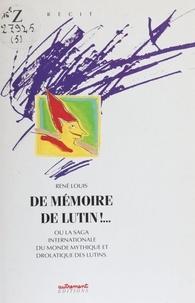 René Louis - De mémoire de lutin !.