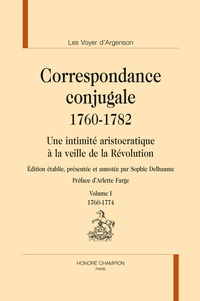 René-Louis de Voyer d'Argenson - Correspondance conjugale 1760-1782 - Une intimité aristocratique à la veille de la Révolution, 2 volumes.
