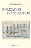René Lourau - Implication, transduction.