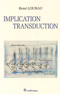 René Lourau - Implication, transduction.