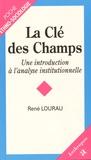 René Lourau - La clé des champs - Une introduction à l'analyse institutionnelle.