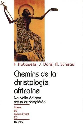 Chemins de la christologie africaine. Edition 2001