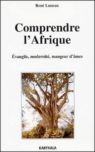 Comprendre lAfrique. Evangile, modernité, mangeurs dâme.pdf