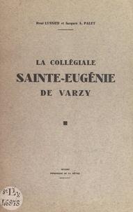 René Lussier et Jacques A. Palet - La collégiale Sainte-Eugénie de Varzy.