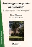 René Magnon - Accompagner un proche en Alzheimer - A tes côtés jusqu'à la fin de tes jours.