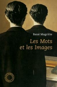 René Magritte - Les mots et les images - Choix d'écrits.