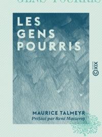 René Maizeroy et Maurice Talmeyr - Les Gens pourris.