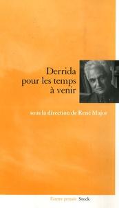 René Major - Derrida pour les temps à venir.