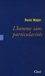 René Major - L'homme sans particularités.