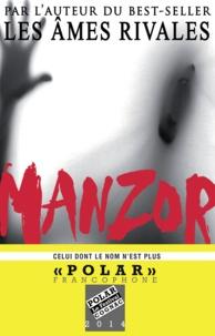 René Manzor - Celui dont le nom n'est plus.