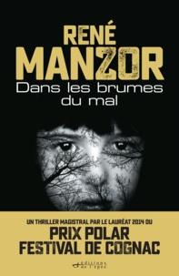 René Manzor - Dans les brumes du mal.