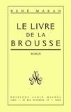 René Maran - Le Livre de la brousse.