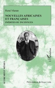 René Maran - Nouvelles africaines et françaises inédites ou inconnues.