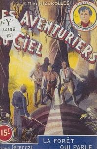 René-Marcel de Nizerolles - Les aventuriers du ciel (14). La forêt qui parle.