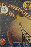 René-Marcel de Nizerolles - Les aventuriers du ciel (17). Le langage des fusées.
