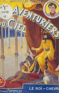 René-Marcel de Nizerolles - Les aventuriers du ciel (18). Le roi-cheval.
