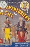 René-Marcel de Nizerolles - Les aventuriers du ciel (19). Prisonniers des Joviens.