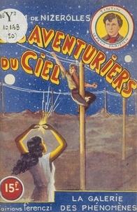 René-Marcel de Nizerolles - Les aventuriers du ciel (20). La galerie des phénomènes.