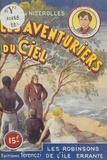 René-Marcel de Nizerolles - Les aventuriers du ciel (22). Les Robinsons de l'île errante.