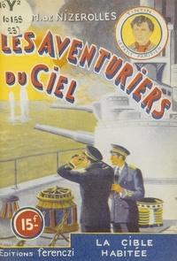 René-Marcel de Nizerolles - Les aventuriers du ciel (23). La cible habitée.