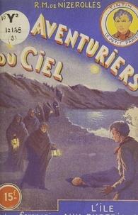 René-Marcel de Nizerolles - Les aventuriers du ciel (6). L'île aux surprises.