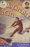 René-Marcel de Nizerolles - Les aventuriers du ciel (7). Le bateau magique.