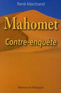 René Marchand - Mahomet - Contre-enquête.