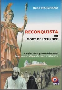 René Marchand - RECONQUISTA ou Mort de l'Europe.