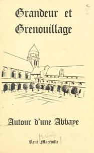 René Maréville et John S. Duchnowsky - Grandeur et grenouillages autour d'une abbaye (1) - Autour de Fontevraud, la défense de la raison et de la liberté contre la bêtise !.